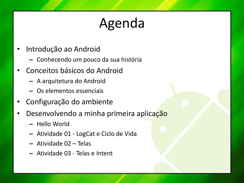 Agenda • Introdução ao Android – Conhecendo um ...