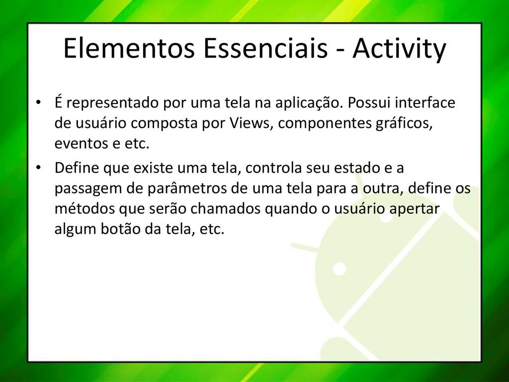 Elementos Essenciais - Activity • É representad...