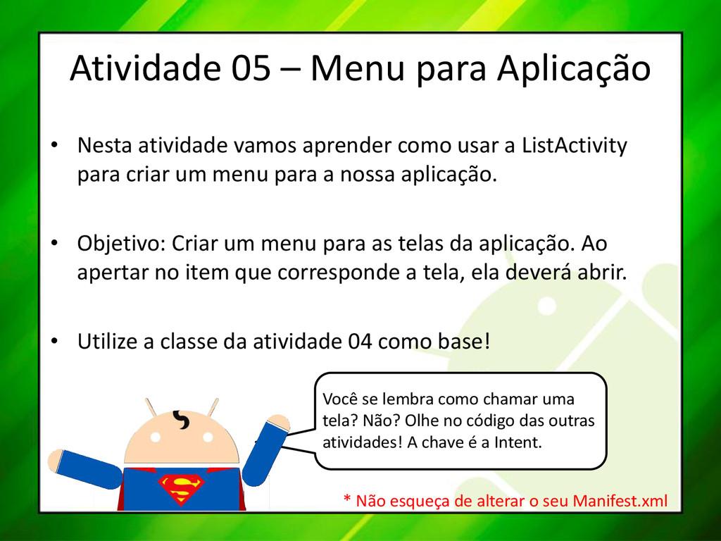 Atividade 05 – Menu para Aplicação • Nesta ativ...