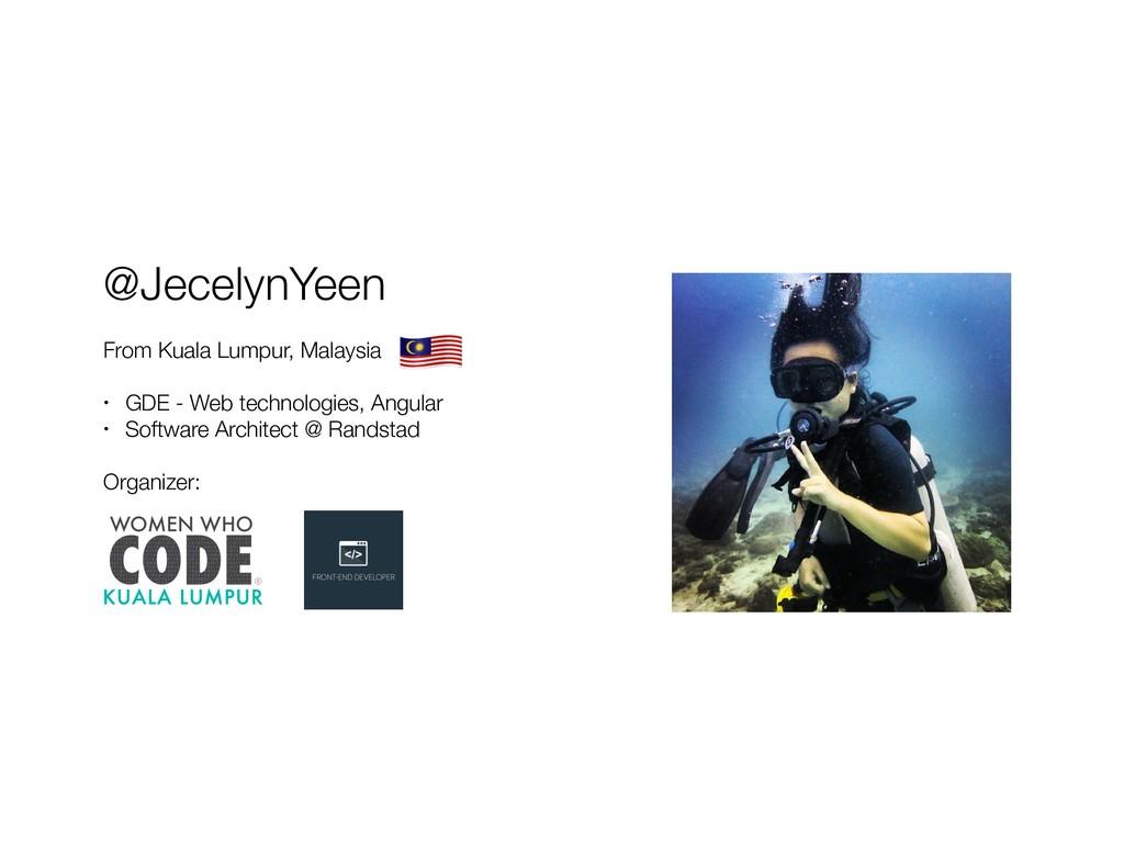 @JecelynYeen From Kuala Lumpur, Malaysia • GDE ...