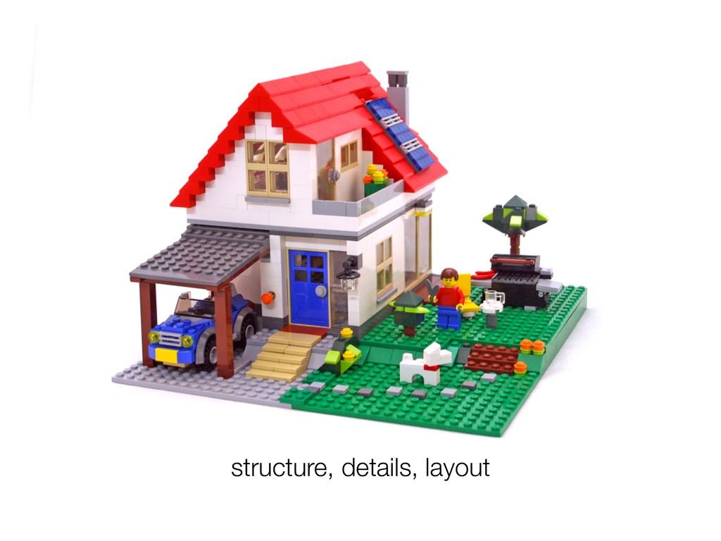 structure, details, layout