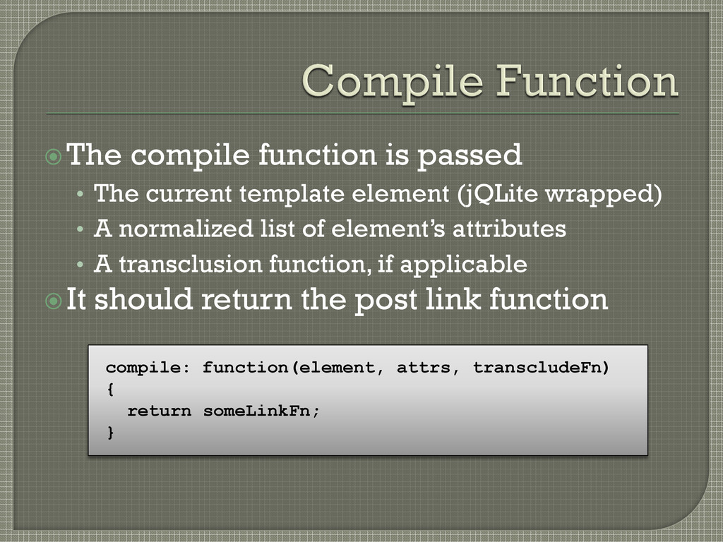 The compile function is passed • The current t...