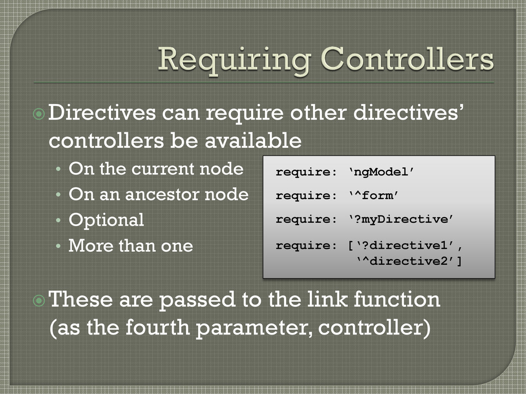 Directives can require other directives' contr...