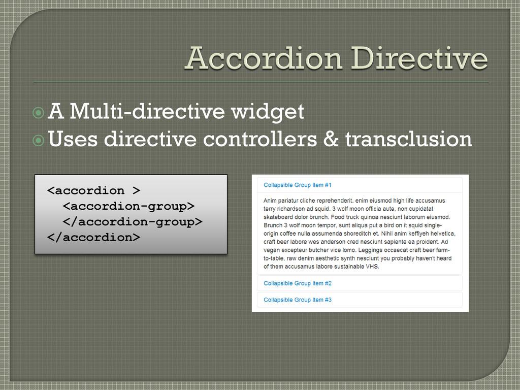 A Multi-directive widget Uses directive contr...