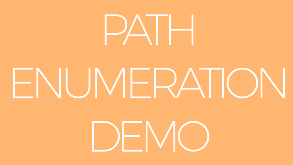 PATH ENUMERATION DEMO