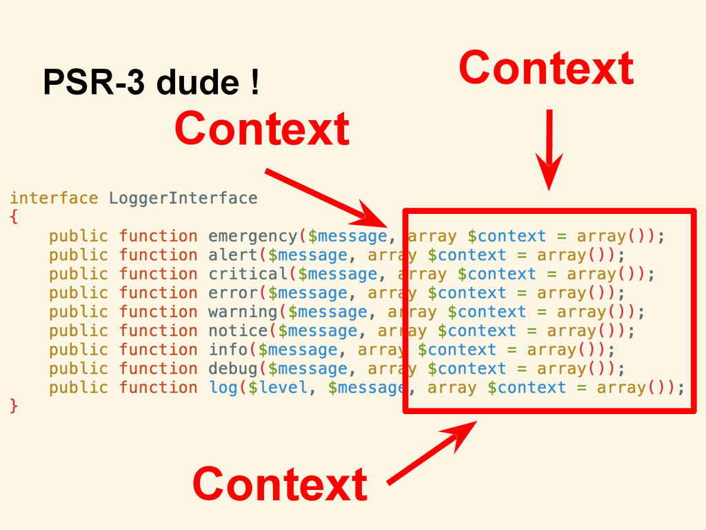 PSR-3 dude ! Context Context Context
