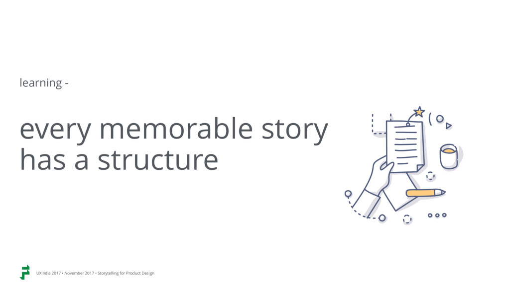 every memorable story has a structure UXIndia 2...