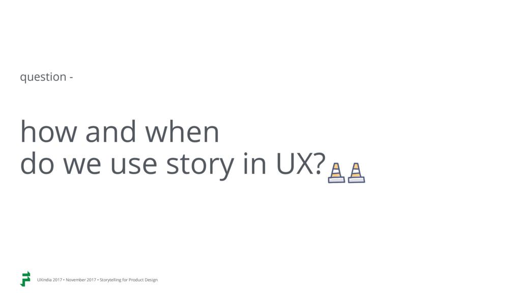 how and when  do we use story in UX? question ...