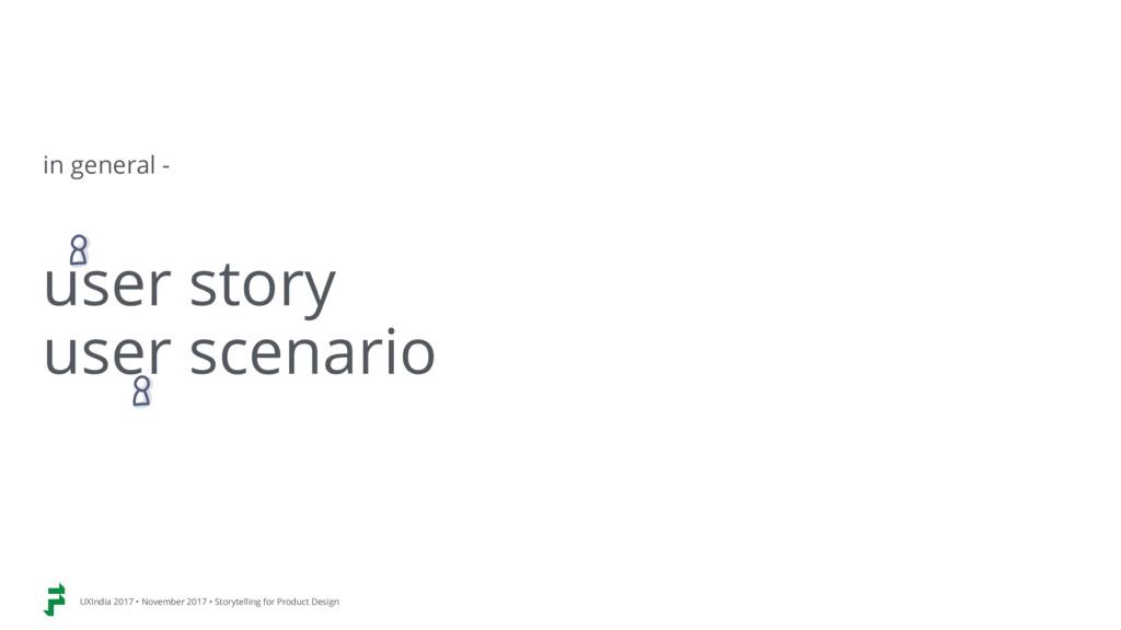 user story user scenario in general - UXIndia 2...