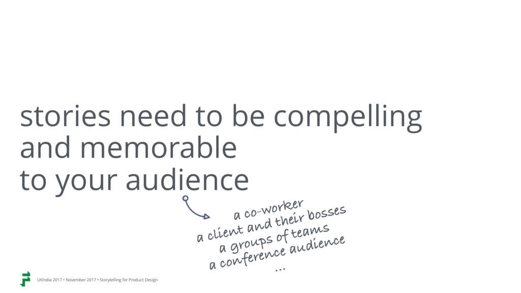 stories need to be compelling and memorable  ...