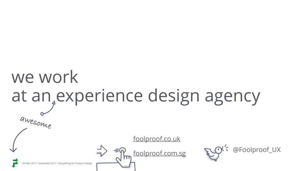 we work  at an experience design agency awesom...