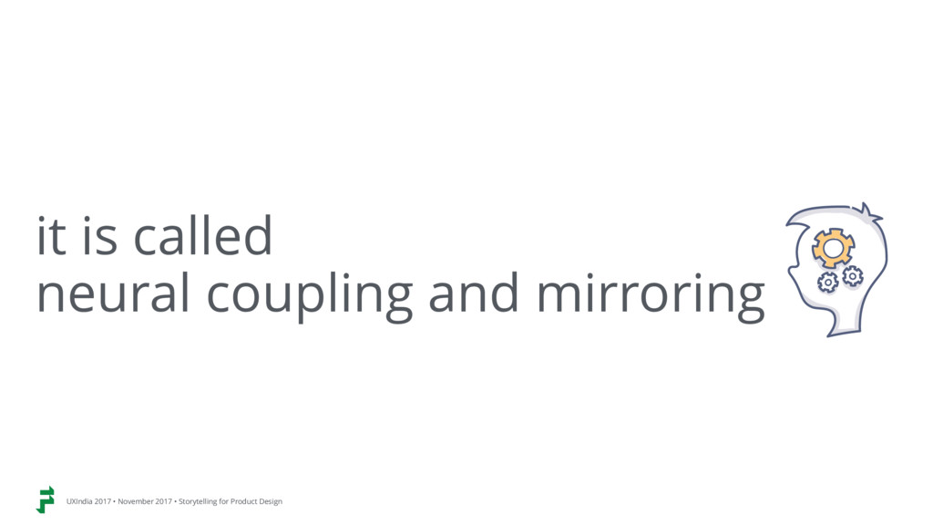 it is called neural coupling and mirroring UXI...