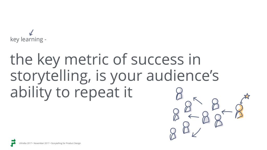 the key metric of success in storytelling, is y...