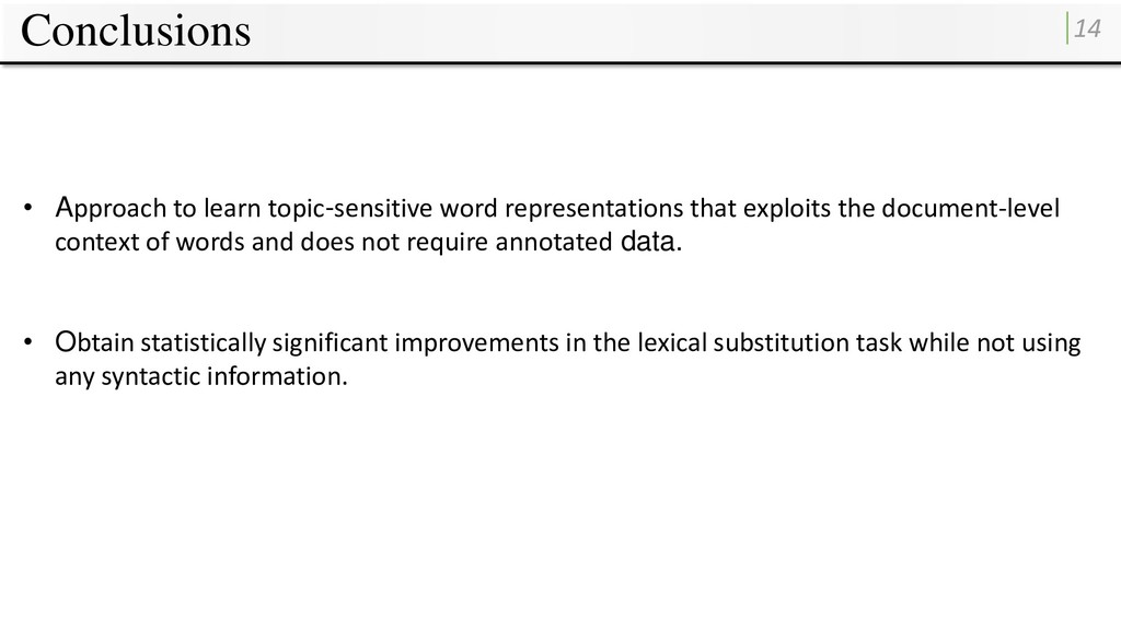 Conclusions 14 • Approach to learn topic-sensit...