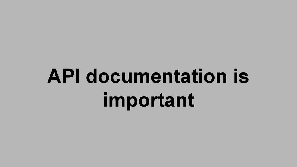 API documentation is important