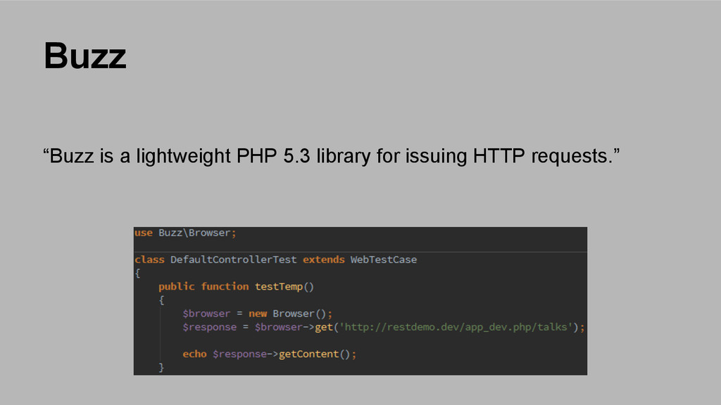 """Buzz """"Buzz is a lightweight PHP 5.3 library for..."""