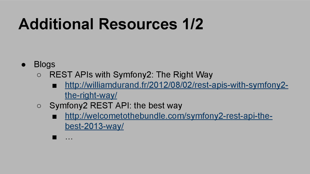 Additional Resources 1/2 ● Blogs ○ REST APIs wi...