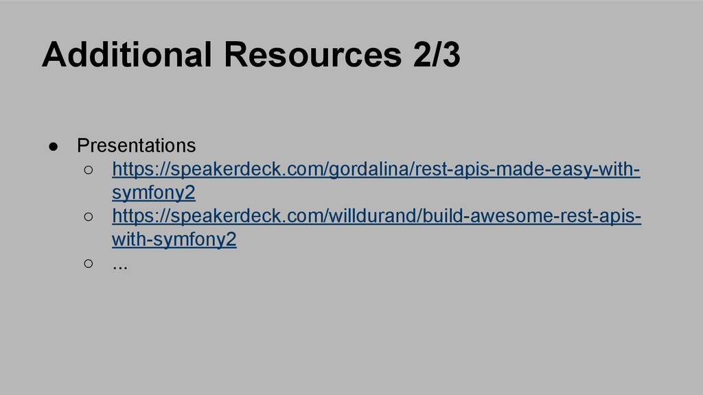 Additional Resources 2/3 ● Presentations ○ http...