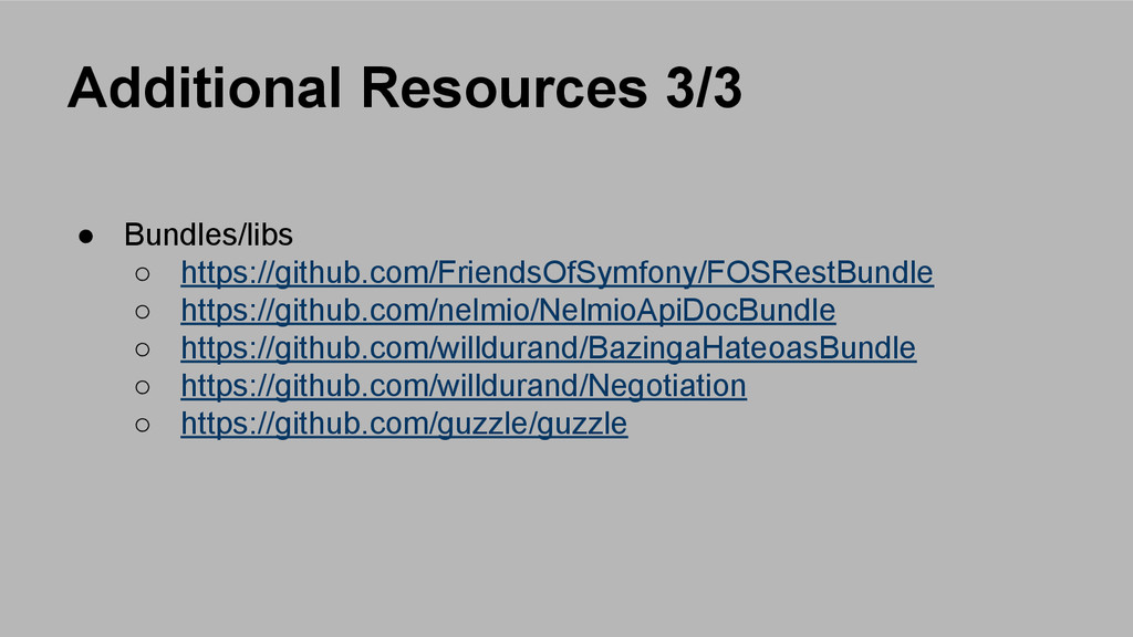 Additional Resources 3/3 ● Bundles/libs ○ https...