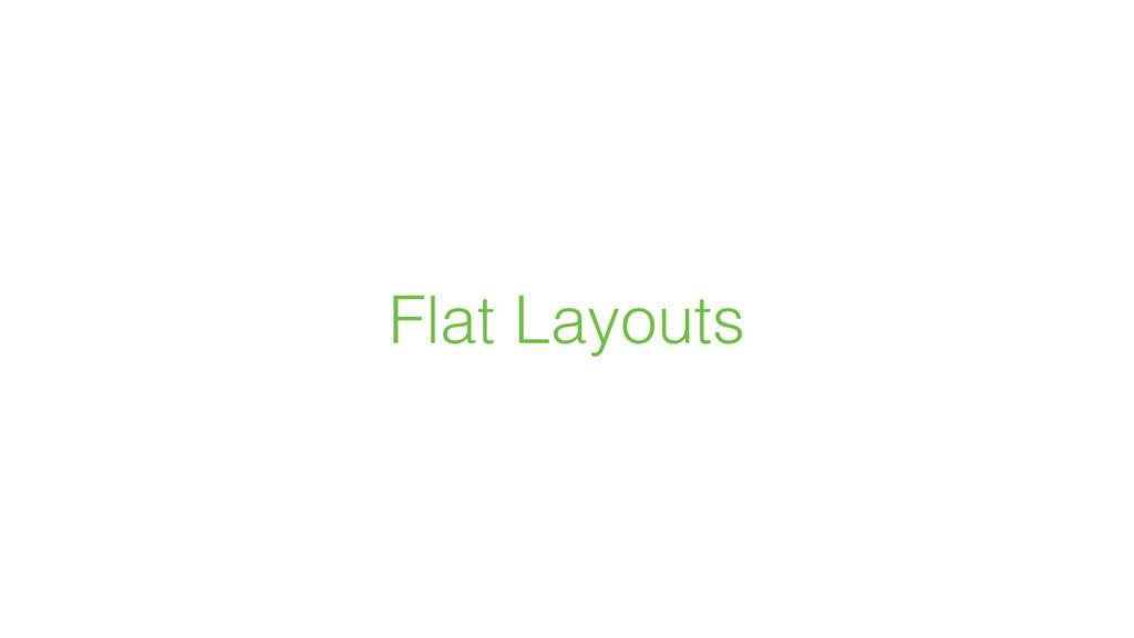 Flat Layouts