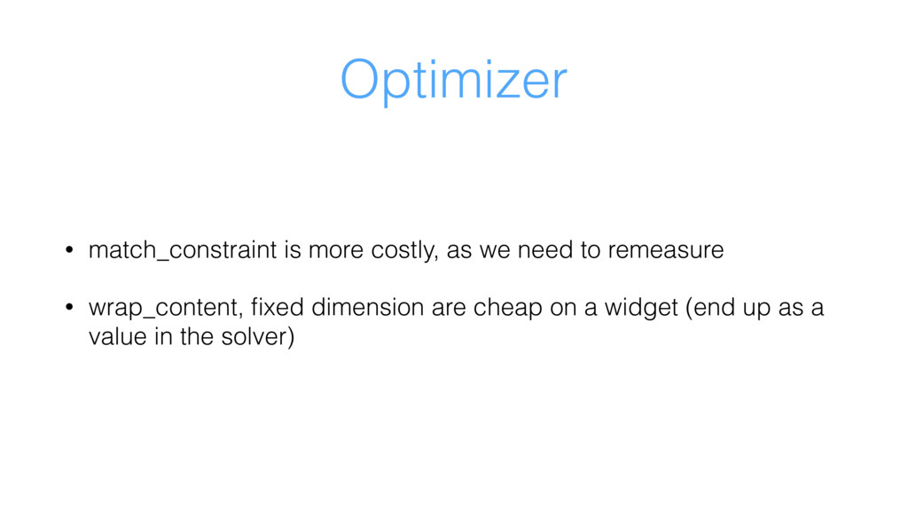 Optimizer • match_constraint is more costly, as...