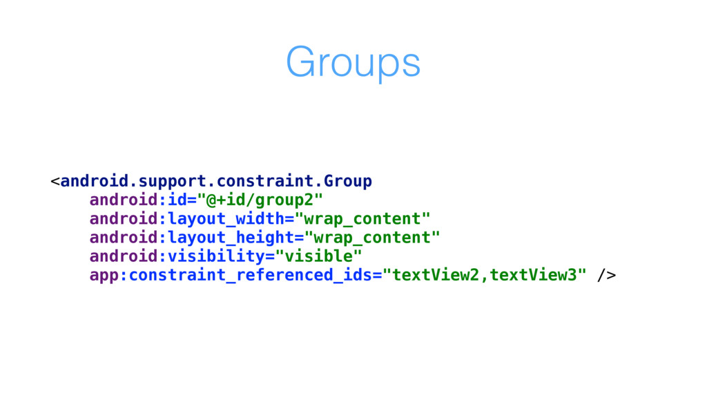 Groups <android.support.constraint.Group androi...