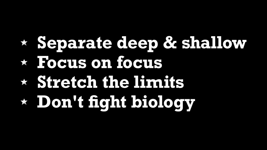 Separate deep & shallow Focus on focus Stretch ...