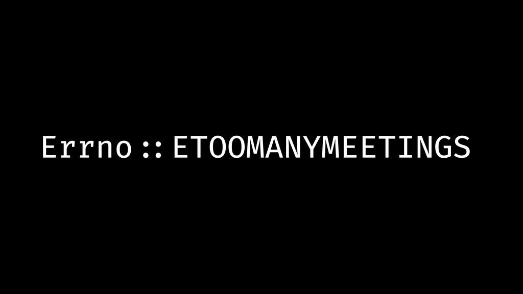 Errno!::ETOOMANYMEETINGS