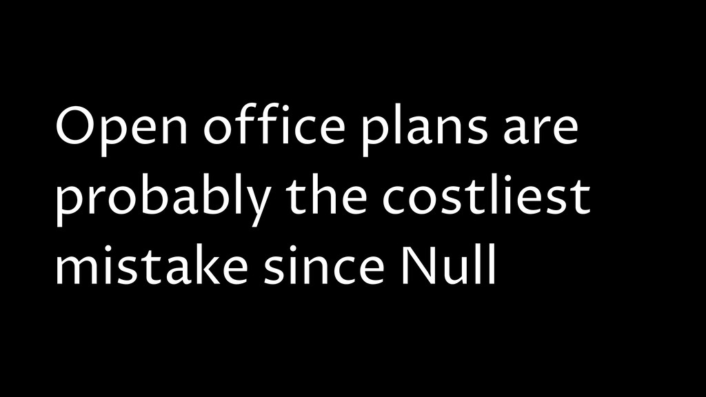 Open office plans are probably the costliest mi...