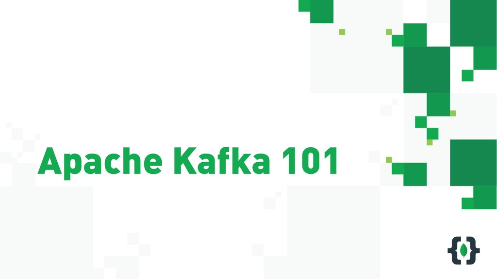 Apache Kafka 101