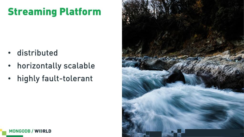 Streaming Platform • distributed • horizontally...