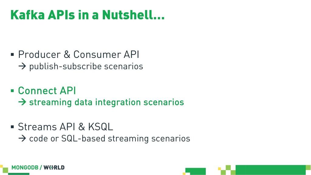 Kafka APIs in a Nutshell… § Producer & Consumer...
