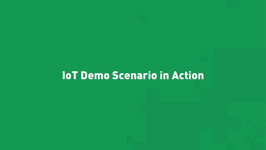 IoT Demo Scenario in Action