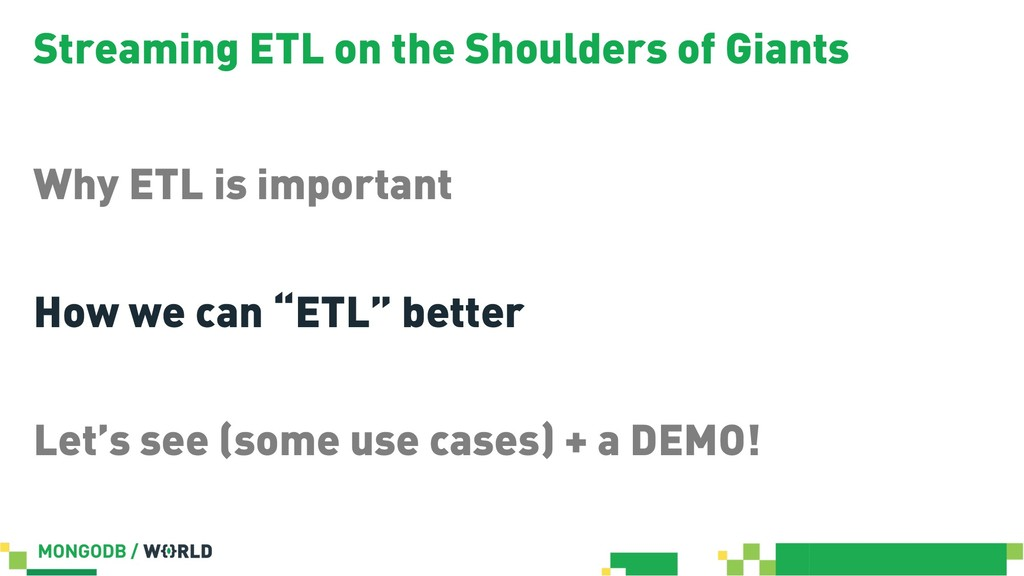 Streaming ETL on the Shoulders of Giants Why ET...