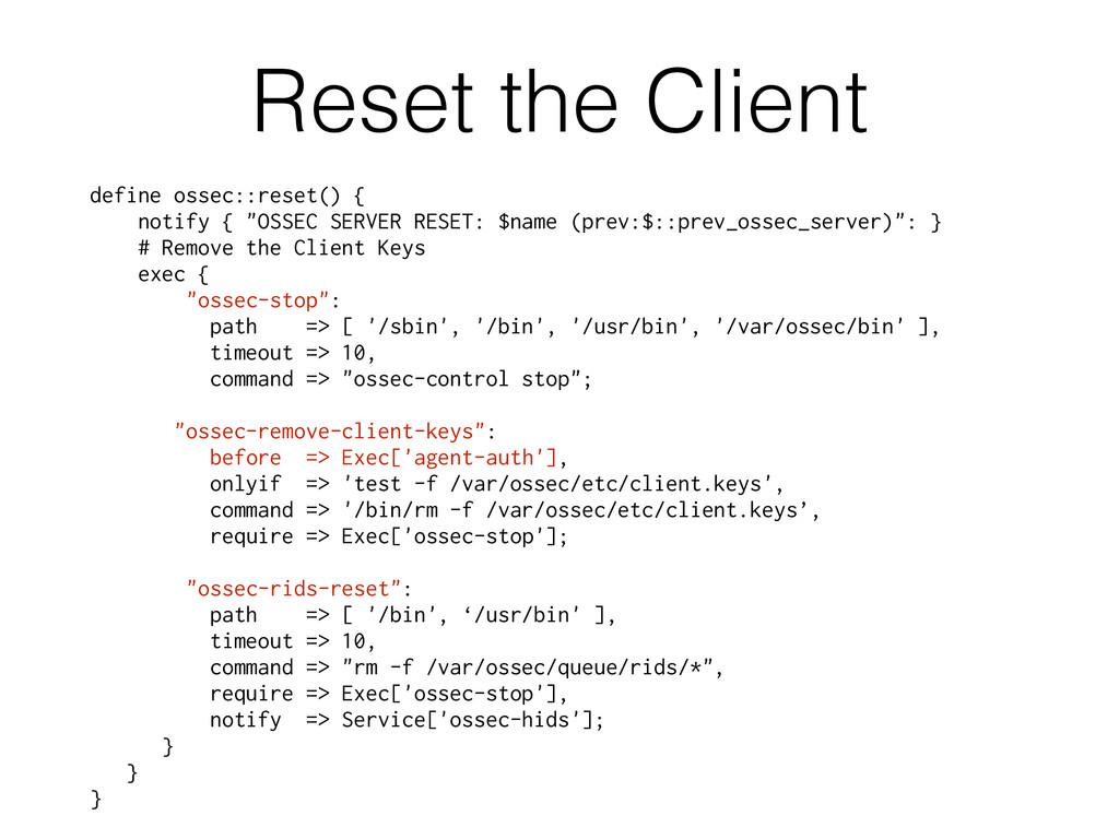 """Reset the Client """" define ossec::reset() { noti..."""