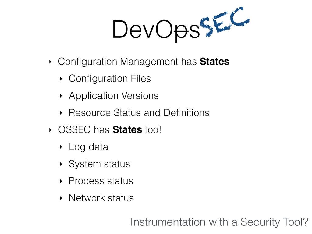 DevOps ‣ Configuration Management has States ‣ C...