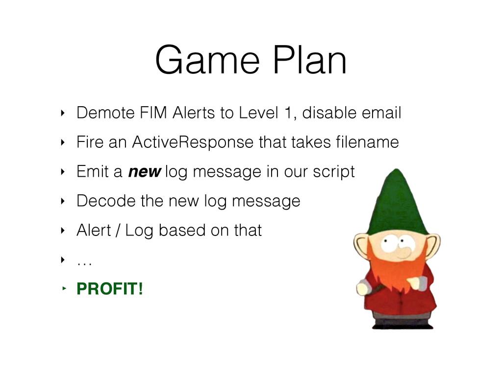 Game Plan ‣ Demote FIM Alerts to Level 1, disab...