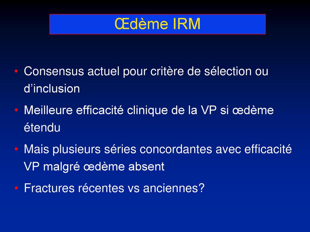 Œdème IRM • Consensus actuel pour critère de sé...