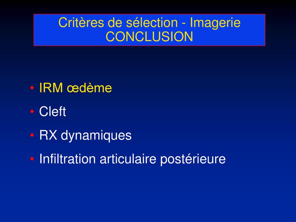 Critères de sélection - Imagerie CONCLUSION • I...