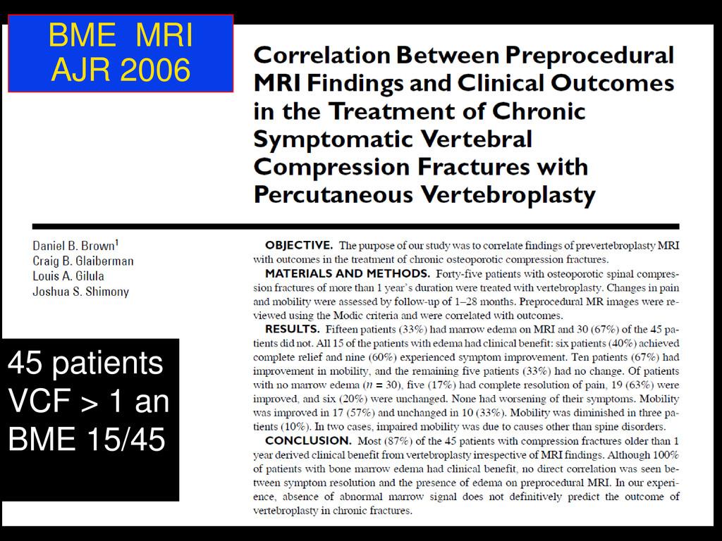 45 patients VCF > 1 an BME 15/45 BME MRI AJR 20...