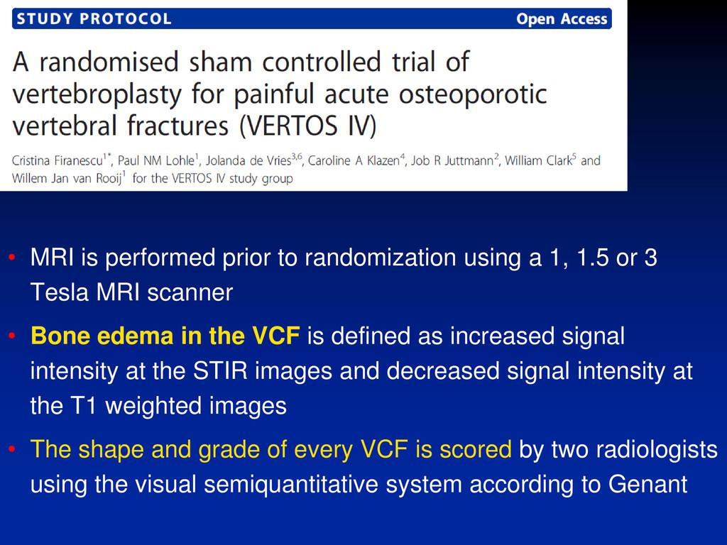 VERTOS IV • MRI is performed prior to randomiza...