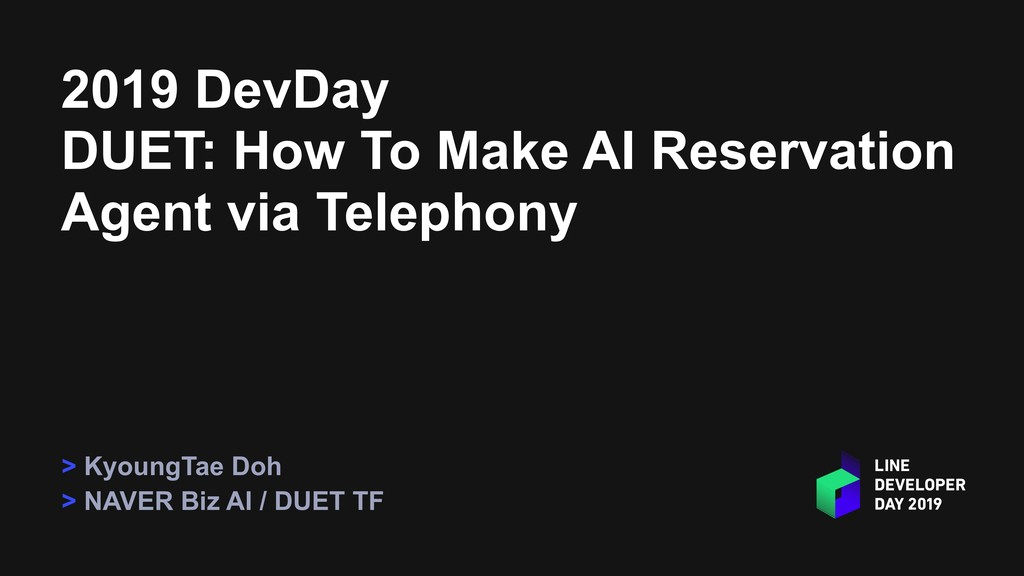 2019 DevDay DUET: How To Make AI Reservation Ag...