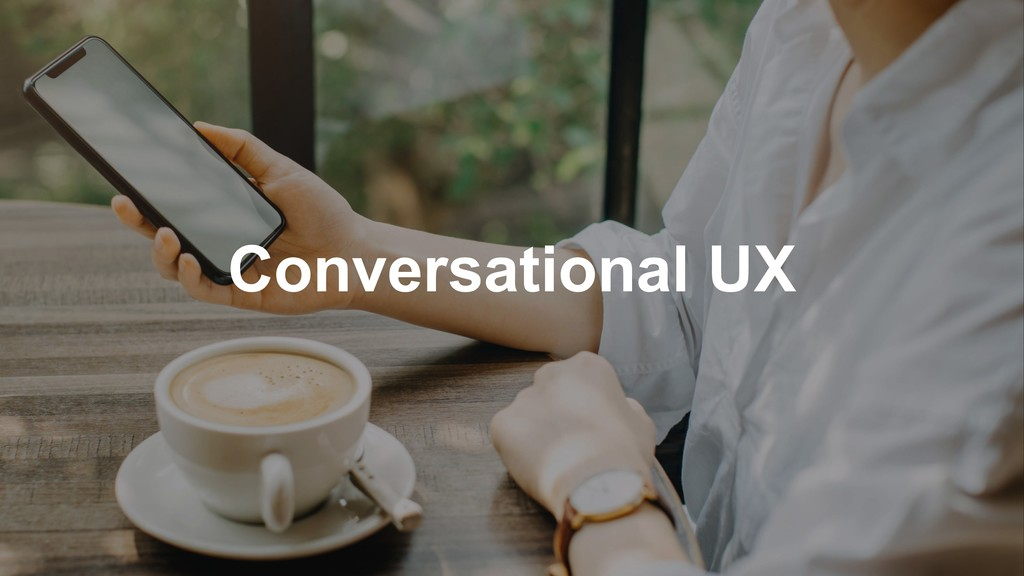 Conversational UX
