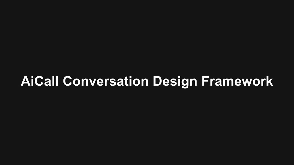 AiCall Conversation Design Framework