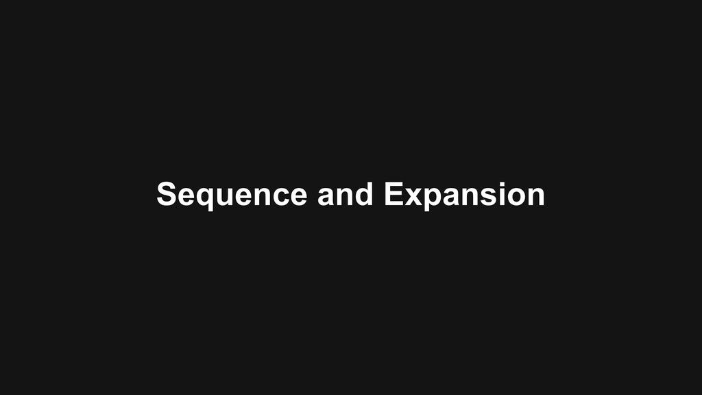 Sequence and Expansion