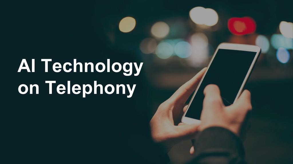AI Technology on Telephony