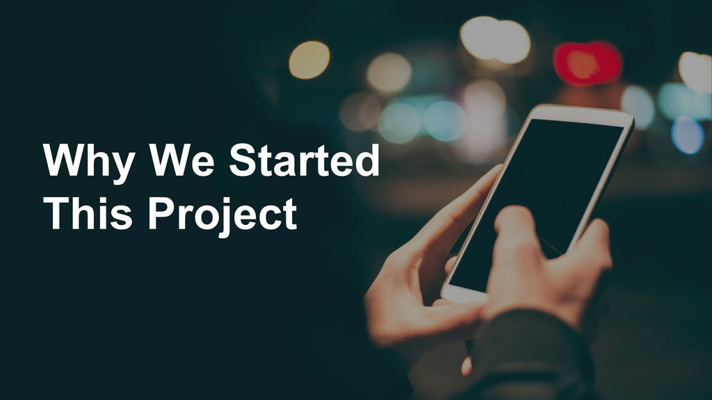 Why We Started This Project
