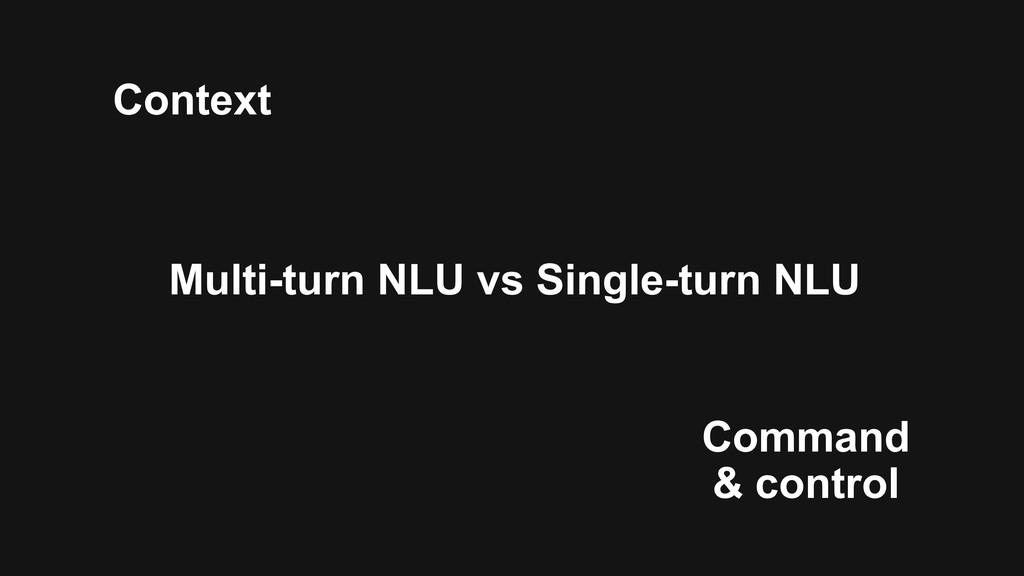 Multi-turn NLU vs Single-turn NLU Context Comma...