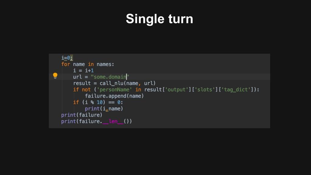 Single turn