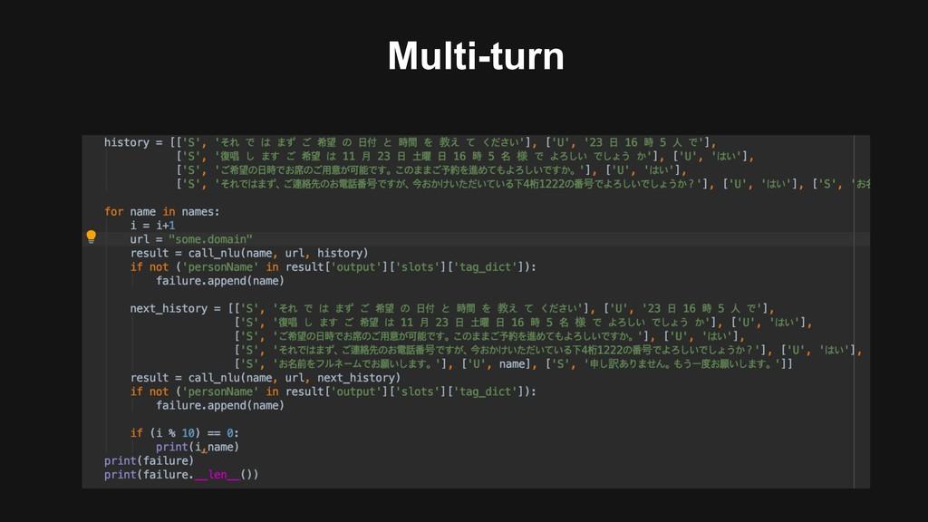 Multi-turn